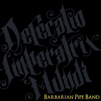 Defecatio Imperatrix Mundi by Barbarian PipeBand