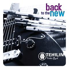 Tehilim Celtic Rock: Back to the New
