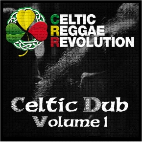 Celtic Dub Volume 1-Celtic Reggae Revolution