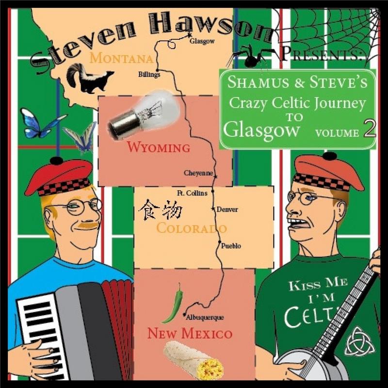Steven Hawson: Shamus and Steve's Crazy Celtic Journey to Glasgow, Vol. 2
