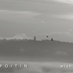 Two Available tracks from Wish by Poitin, via Soundcloud.