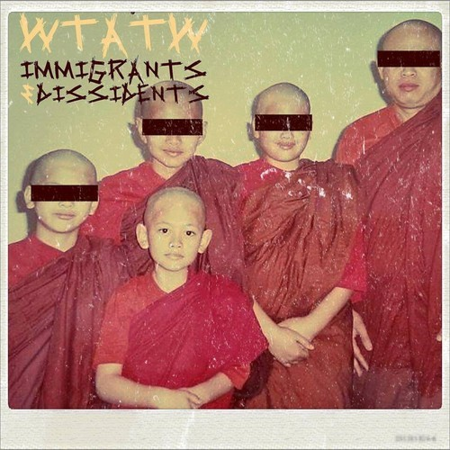 Listen to Immigrants & Dissidents by Will Tun and theWasters