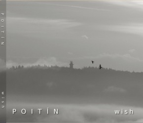 Wish by Poitin Introduces Fresh Sound and New ArtisticApproach.