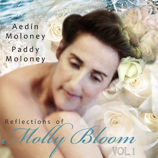 Aedín Moloney with Paddy Moloney of The Chieftains  'REFLECTIONS OF MOLLY BLOOM' Vol. 1 and 2