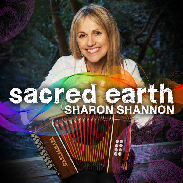 Sharon Shannon – Sacred Earth album will draw new listeners