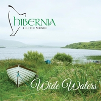 The Cultural Book of Celtic Music: Wide Waters by Hibernia