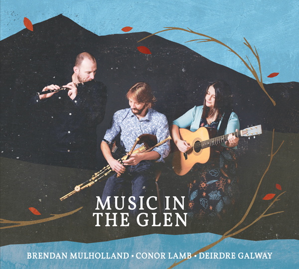Thirsty for Irish traditional music? Listen to Music In The Glen!